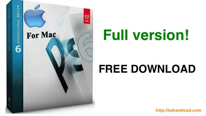 Adobe Photoshop 6 Download For Mac